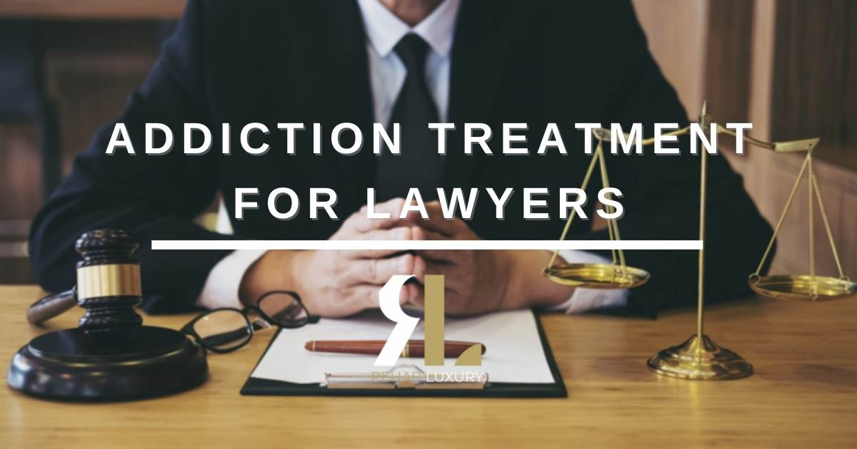 addiction treatment for lawyers